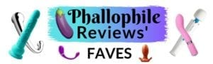 Peepshow Toys Phallophile Reviews favorite sex toys collection