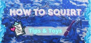 Squirting sex toy guide