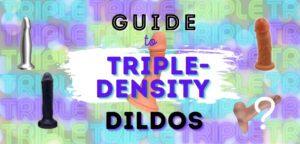 Triple Density Dildo Guide